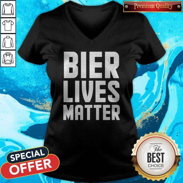 Funny Bier Lives Matter Always Important V-neck