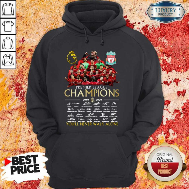 Funny Premier League Champions 2019 2020 You'll Never Walk Alone Signatures Hoodie
