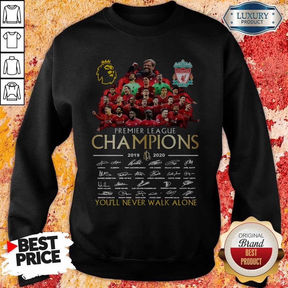 Funny Premier League Champions 2019 2020 You'll Never Walk Alone Signatures Sweatshirt