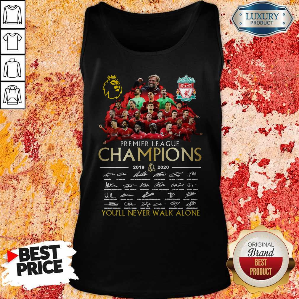 Funny Premier League Champions 2019 2020 You'll Never Walk Alone Signatures Tank Top