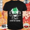 Happy Blood Inside Me Davey Covid 19 2020 I Can'T Stay At Home Shirt