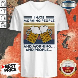 Hot Beer I Hate Morning People And Morning And People Vintage V-neck