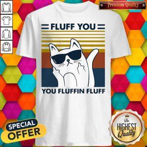 Hot Cat Glasses Fluff You You Fluffin Fluff Vintage Shirt