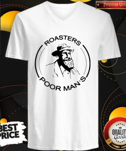 Hot Roasters Poor Man's But Very Famous V-neck
