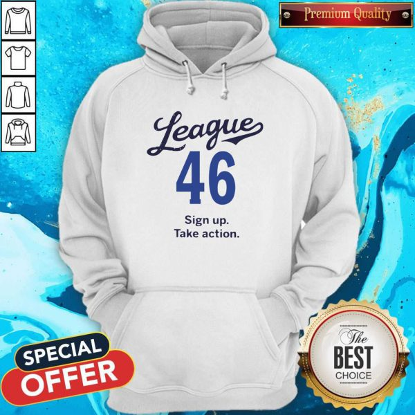 Lovely League 46 Sign Up Take Action Hoodie