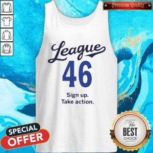 Lovely League 46 Sign Up Take Action Tank Top