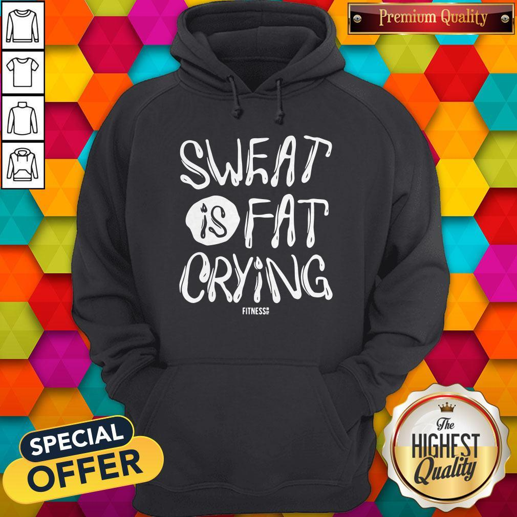 Lovely We Should Sweat Is Fat Crying Hoodie