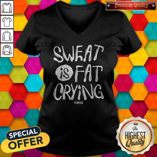 Lovely We Should Sweat Is Fat Crying V-neck