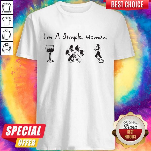 Never I'm A Simple Woman Wine Dog Paw And Running Shirt