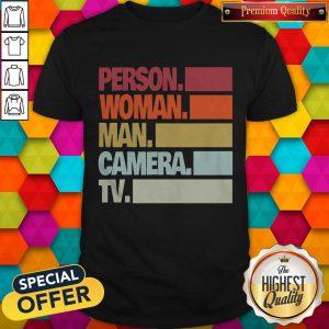 Nice Person Woman Man Camera TV Tee Donald Trump's Crazy Cognitive Test Word Association Shirt