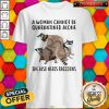 Official A Woman Cannot Be Quarantined Alone She Also Needs Raccoons Shirt