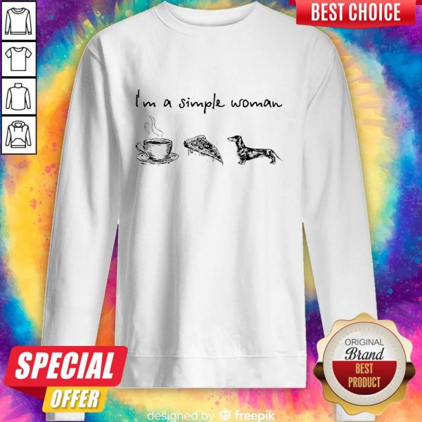 Official I'm A Simple Woman Coffee Pizza And Dachshund Sweatshirt