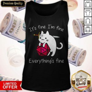 Perfect It's Fine Im Fine Everythings Fine Tank Top