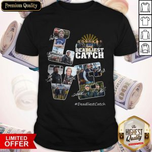 Premium Love Deadliest Catch Signatures Shirt