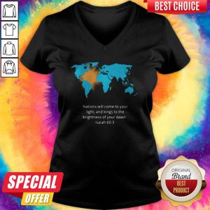 Pro Nations Will Come To Your Light And Kings To The Brightness Of Your Dawn Isaiah 60 3 V-neck