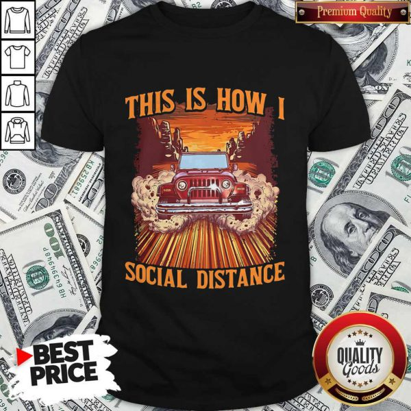 Super Nice Car This Is How I Social Distance Shirt