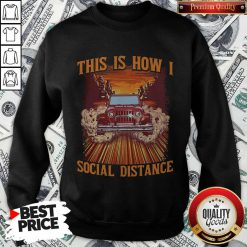Super Nice Car This Is How I Social Distance Sweatshirt