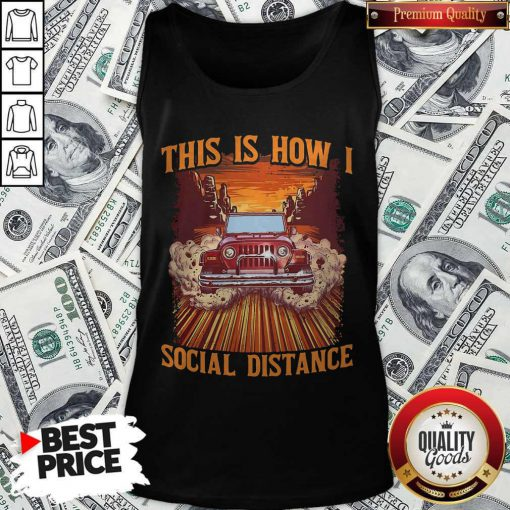 Super Nice Car This Is How I Social Distance Tank Top