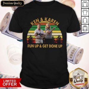 Top Ken And Karen Run Up And Get Gone Up Vintage Shirt