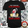 Top Native Americans They Respass Our Bodies Like They Trespass Our Land Shirt