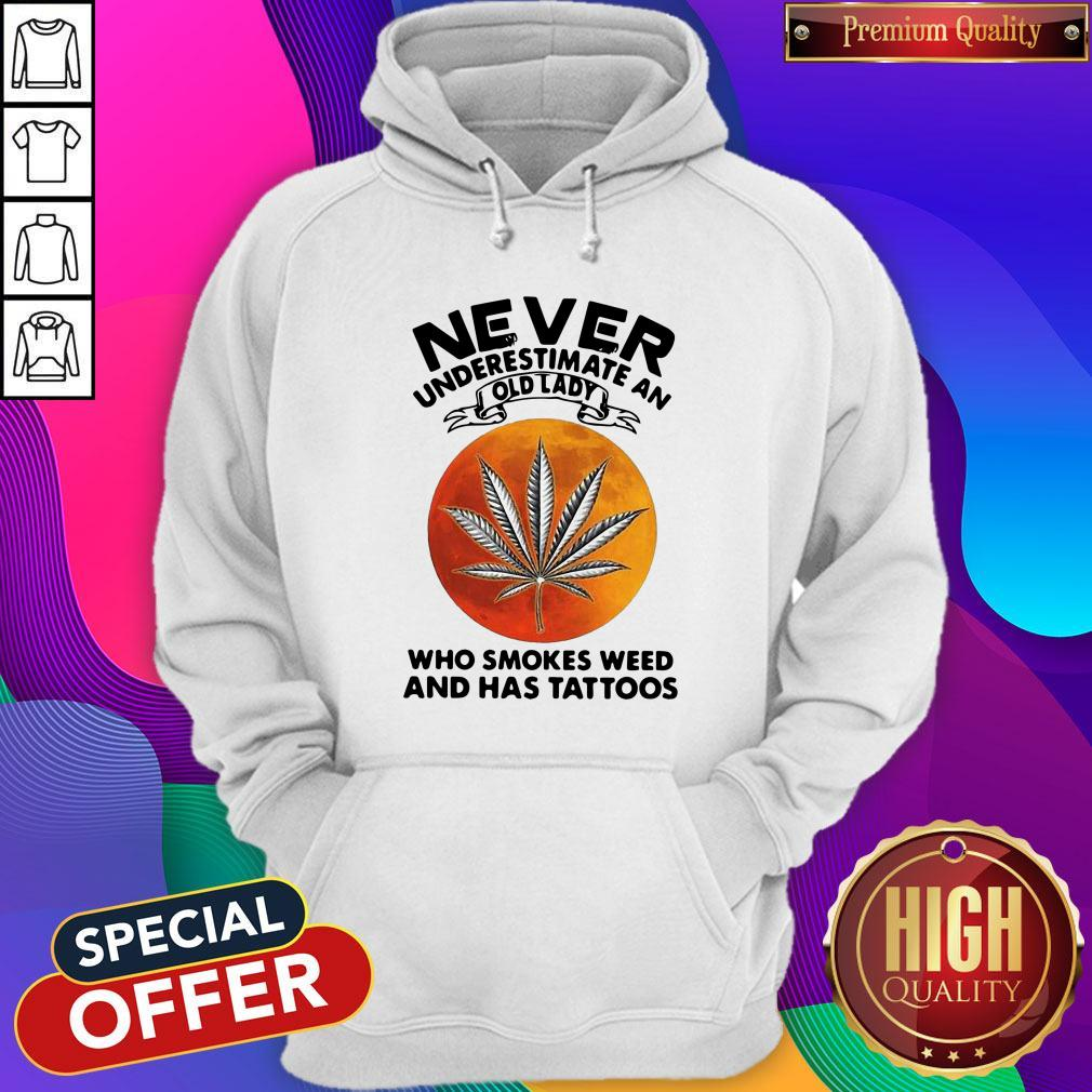 Vip Never Underestimate An I Old Lady Who Smokes Weed And Has Tattoos Vintage Hoodie