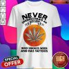 Vip Never Underestimate An I Old Lady Who Smokes Weed And Has Tattoos Vintage Shirt