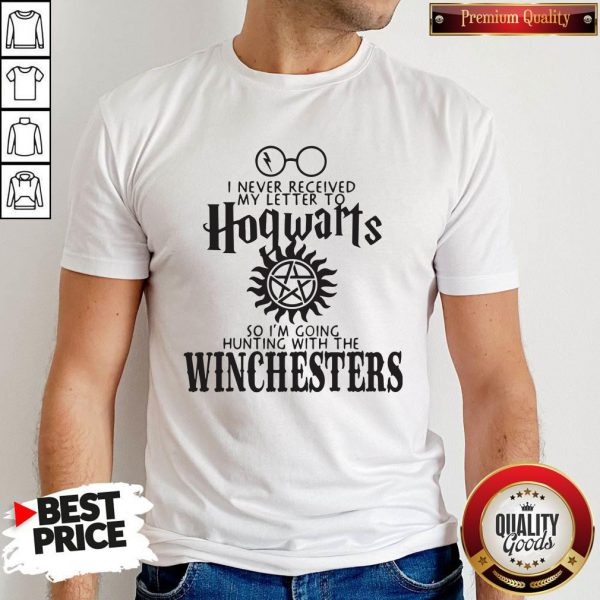 Wicked I Never Received My Letter To Hogwarts So I'M Going Hunting With The Winchesters Shirt