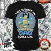 Bluey Bandit This Is What An Awesome Dad Looks Like Shirt
