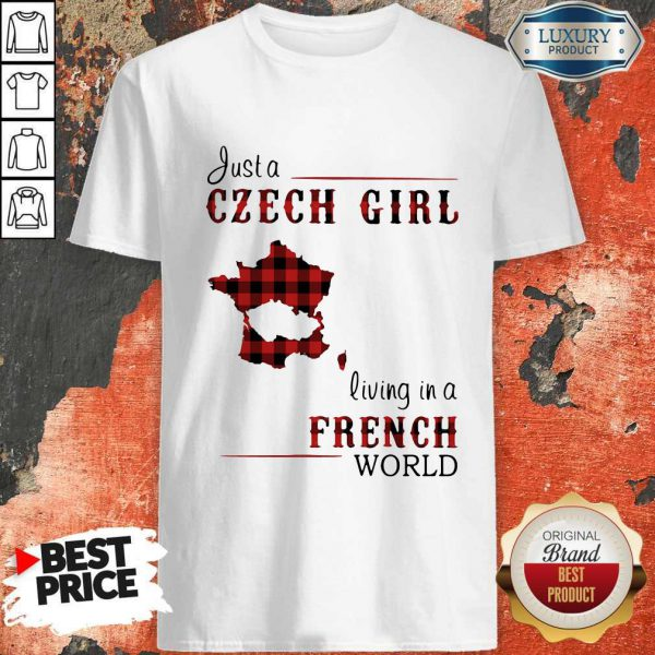 Cool Ljust A Czech Girl Living In A French World Shirt