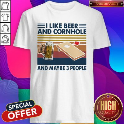 Good I Like Beer And Cornhole And Maybe 3 People Vintage Retro Shirt