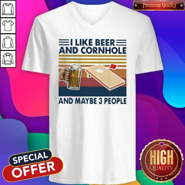 Good I Like Beer And Cornhole And Maybe 3 People Vintage Retro V-neck