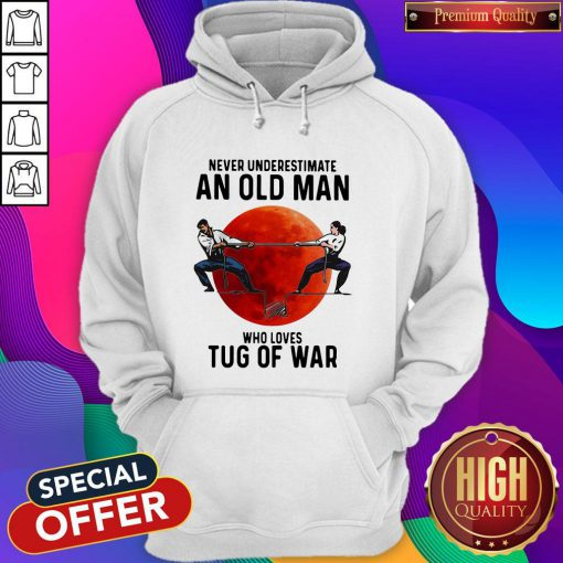 Good Never Underestimate An Old Man Who Loves Tug Of War Sunset Hoodie