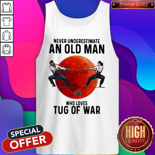Good Never Underestimate An Old Man Who Loves Tug Of War Sunset Tank Top