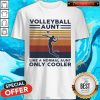Good Volleyball Aunt Like A Normal Aunt Only Cooler Vintage Retro Shirt