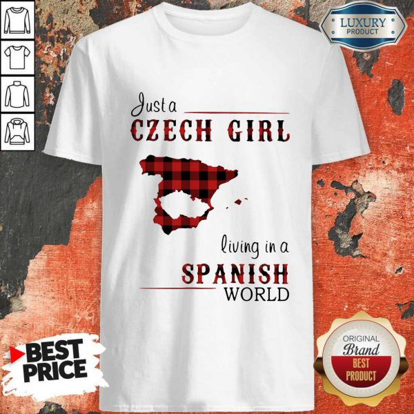 Happy Just A Czech Girl Living In A Spanish World Shirt