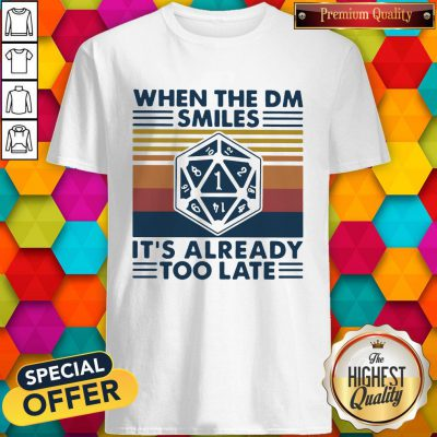 Happy When The Dm Smiles It's Already Too Late Vintage Retro Shirt