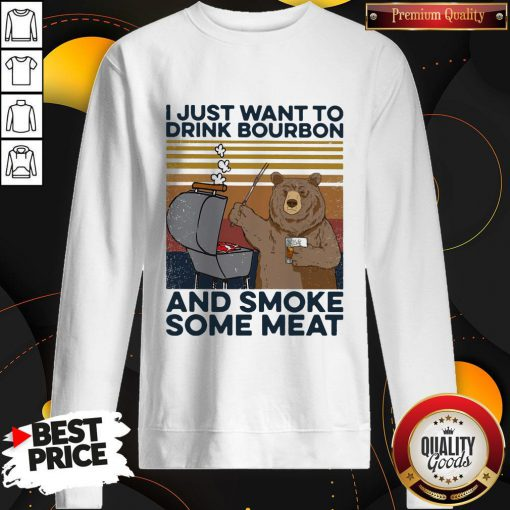 Hot Bear I Just Want To Drink Bourbon And Smoke Some Meat Vintage Retro Sweatshirt