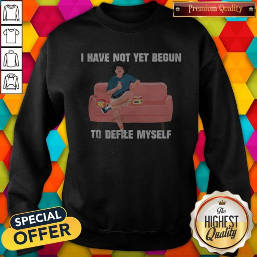 Hot Kevin Costner Nonsense Drink Beer I Have Not Yet Begun To Delife Myself Sweatshirt