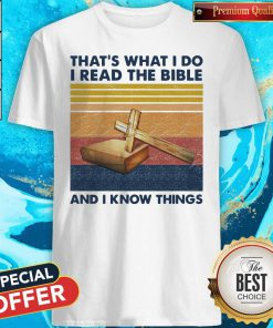Hot That'S What I Do I Read The Bible Cross And I Know Things Vintage Shirt