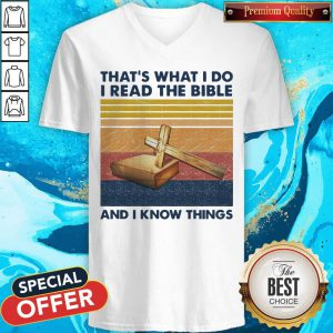 Hot That'S What I Do I Read The Bible Cross And I Know Things Vintage V-neck