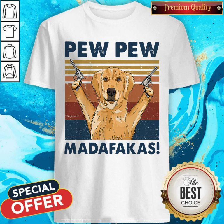 Lovely Golden Retriever Pew Pew Madafakas Vintage Shirt