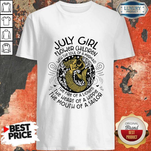 Lovely July Girl Flower Children With The Soul Of A Mermaid Shirt