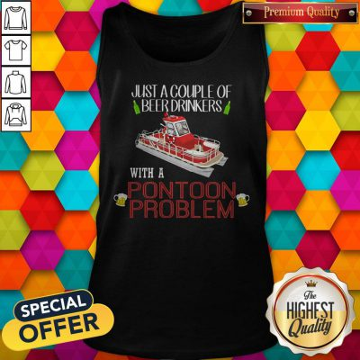 Lovely Just A Couple Of Beer Drinkers With A Pontoon Problem Tank Top