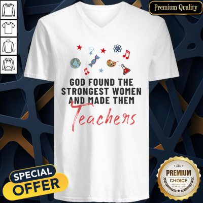 Nice God Found The Strongest Women And Made Them Teachers V-neck