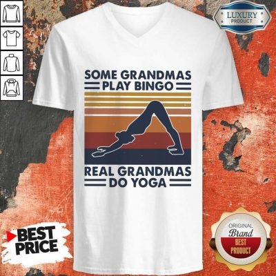 Nice Some Grandmas Play Bingo Real Grandmas Do Yoga Vintage Retro V-neck