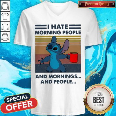 Nice Stitch I Hate Morning People And Mornings And People Vintage V-neck
