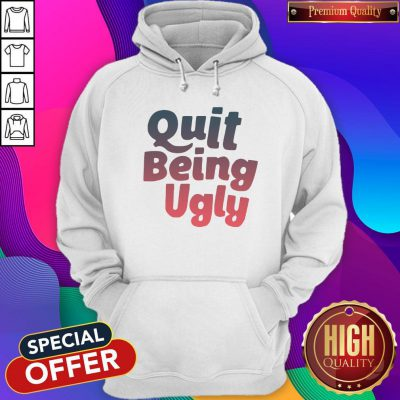 Official I Want Quit Being Ugly Hoodie