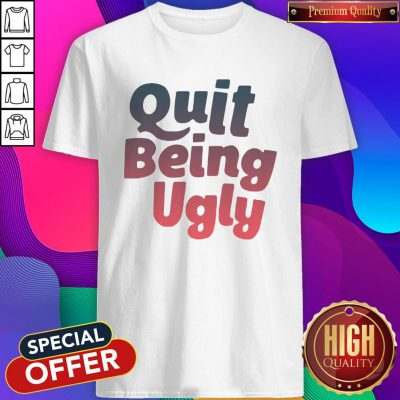 Official I Want Quit Being Ugly Shirt