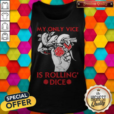 Pretty Game My Only Vice Is Rolling' Dice Tank Top