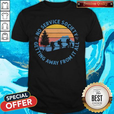 Pretty No Service Society Getting Away From It All Vintage Shirt
